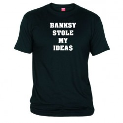 Tričko Banksy stole mi ideas pánské